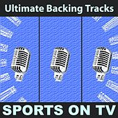 Ultimate Backing Tracks: Sports On Tv by Soundmachine