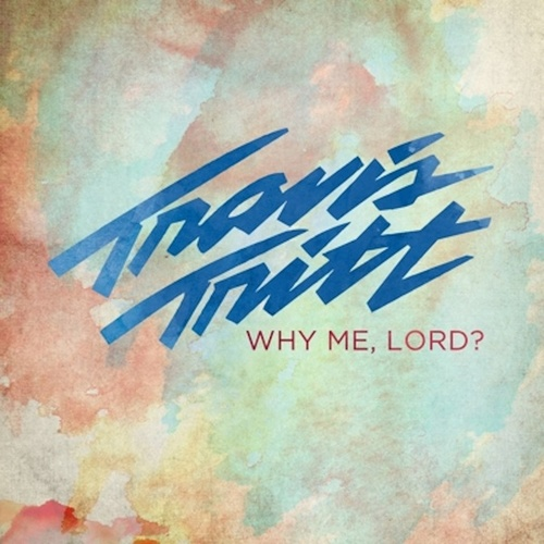 Play & Download Why Me, Lord ? by Travis Tritt | Napster