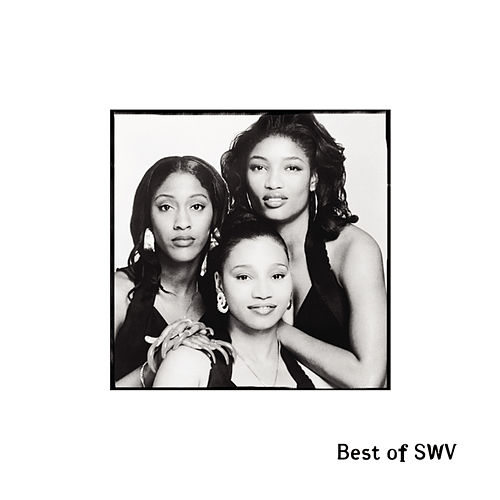 Play & Download Best Of SWV by SWV | Napster