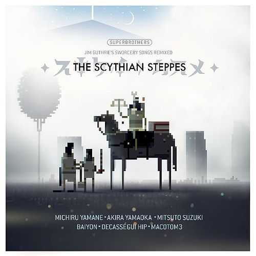The Scythian Steppes: seven #sworcery songs localized for japan by Jim Guthrie