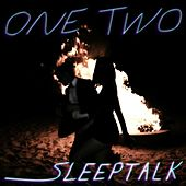 Play & Download Sleep Talk by One-Two | Napster