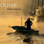Tisina mora by Oliver Dragojevic