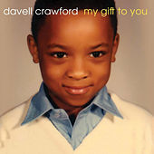 My Gift to You by Davell Crawford