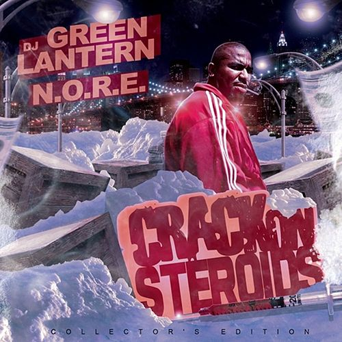 DJ Green Lantern Presents - Crack on Steroids by Various Artists