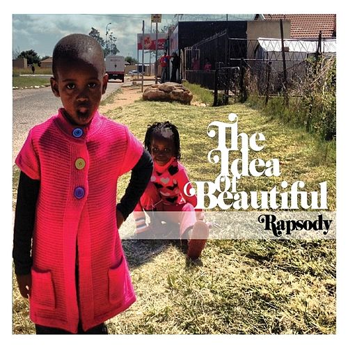 The Idea Of Beautiful by RAPSODY