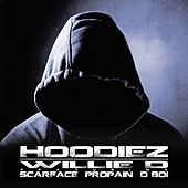 Hoodiez (feat. Scarface, Propain and D Boi) - Single by Willie D