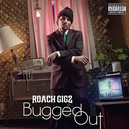 Play & Download Bugged Out by Roach Gigz | Napster