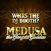 Play & Download Whrs The Dj Booth? by Medusa | Napster