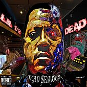Play & Download Dead Serious by Lil 1/2 Dead | Napster