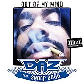 Out of My Mind (feat. Snoop Dogg) - Single by Daz Dillinger