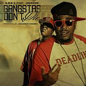 Gangstas Don't Die (feat. Jadakiss) - Single by N.O.R.E.
