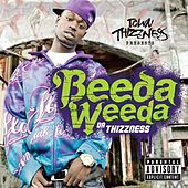 Play & Download Da Thizzness by Beeda Weeda | Napster