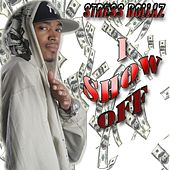 I Show Off - Single by Stressdollaz