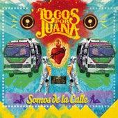 Play & Download Somos De La Calle by Locos Por Juana | Napster