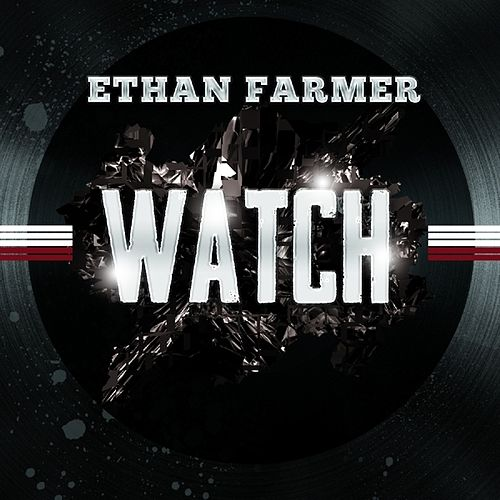 Watch - Single by Ethan Farmer