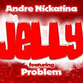 Play & Download Jelly (feat. Problem) - Single by Andre Nickatina | Napster