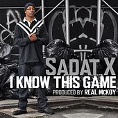 I Know This Game - Single by Sadat X