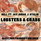 Play & Download Lobsters & Crabs (feat. J. Stalin & Jay Jonah) - Single by Rell | Napster