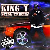 Play & Download Still Triflin' by King Tee | Napster
