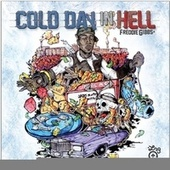 Play & Download Cold Day In Hell by Freddie Gibbs | Napster