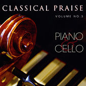 Play & Download Classical Praise Volume 3:  Piano & Cello by Phillip Keveren | Napster