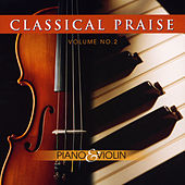 Play & Download Classical Praise Volume 2:  Piano & Violin by Phillip Keveren | Napster