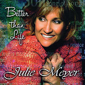 Play & Download Better Than Life by Julie Meyer | Napster