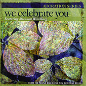 Play & Download Adoration Series:  We Celebrate You by Shannon Wexelberg | Napster