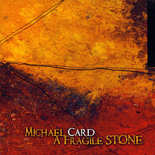 Play & Download A Fragile Stone by Michael Card | Napster