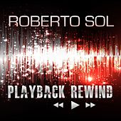 Playback Rewind by Roberto Sol