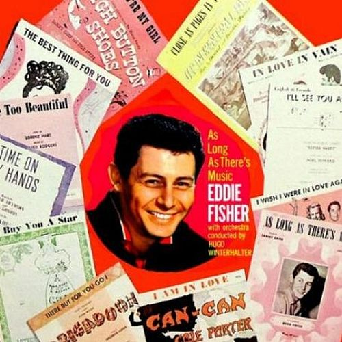 As Long As There's Music (With Orchestra Conducterd by Hugo Winterhalter) by Eddie Fisher