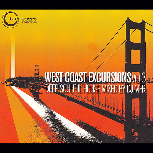 Play & Download West Coast Excursion, Vol. 3 by DJ MFR | Napster