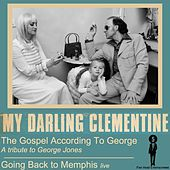 The Gospel According to George - Single by My Darling Clementine
