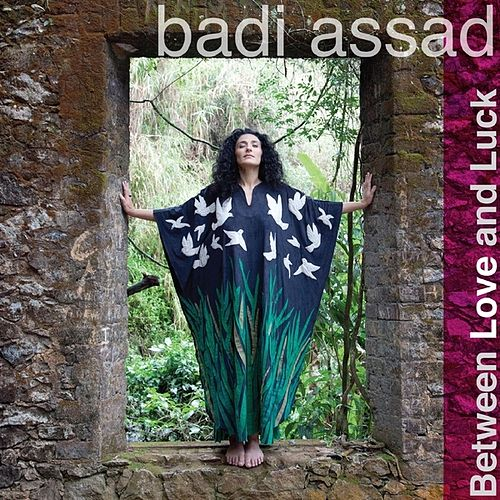 Play & Download Between Love and Luck by Badi Assad | Napster