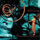 Play & Download Semantic Spaces by Delerium | Napster