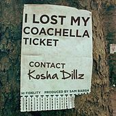 Play & Download I Lost My Coachella Ticket - Single by Kosha Dillz | Napster