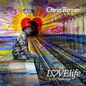 LOVElife Is A Challenge by Chris Turner