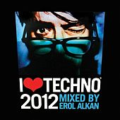 Play & Download I Love Techno 2012 by Various Artists | Napster