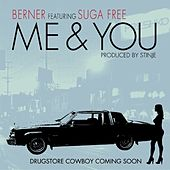 Play & Download Me & You (feat. Suga Free) - Single by Berner | Napster