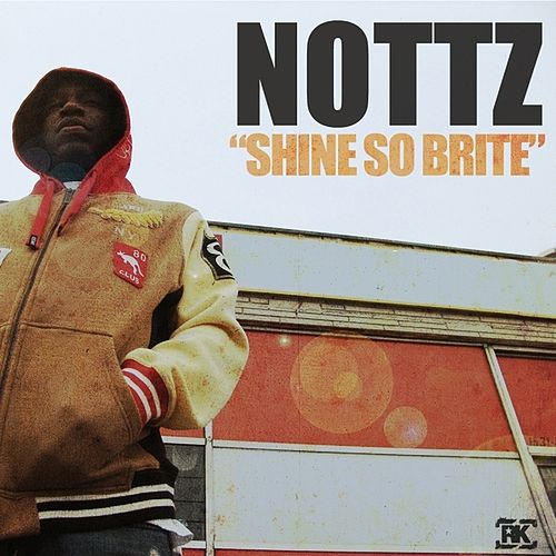 Shine So Brite - Single by Nottz
