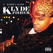 Play & Download Klyde Fisher by Rydah J. Klyde | Napster