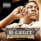 Play & Download Block Movement - 100% Savage by B-Legit | Napster