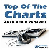 Top of the Charts (2013 Radio Version's) by UK Mixmasters