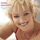 Play & Download Now and Then [Digital Version] by Maria Friedman | Napster