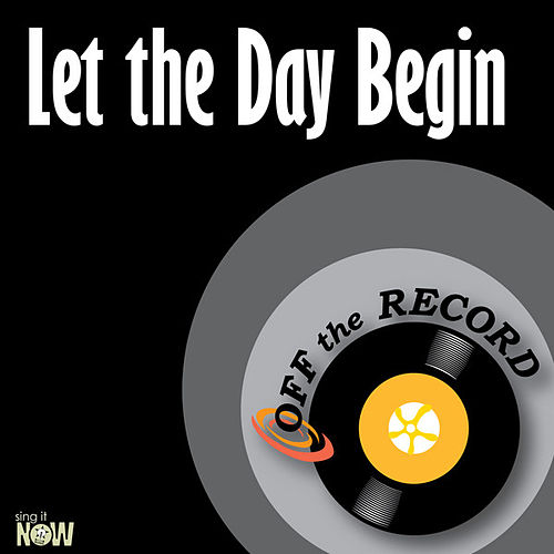 Play & Download Let the Day Begin - Single by Off the Record | Napster