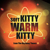 Soft Kitty Warm Kitty (From