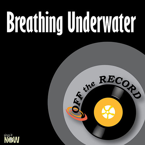 Play & Download Breathing Underwater - Single by Off the Record | Napster