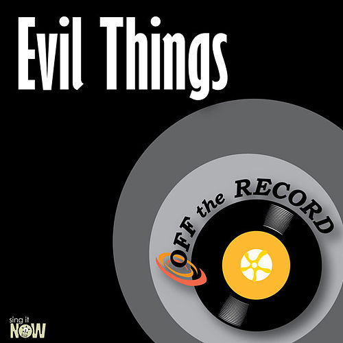Play & Download Evil Things - Single by Off the Record | Napster