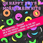 Oh Happy Days + More Smash Hits by Various Artists