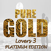 Play & Download Pure Gold Lovers 3 by Various Artists | Napster